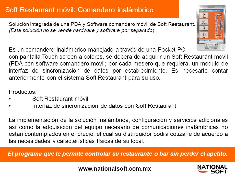 Soft Restaurant móvil: Comandero inalámbrico El programa que le permite controlar su restaurante o bar sin perder el apetito. www.nationalsoft.com.mx