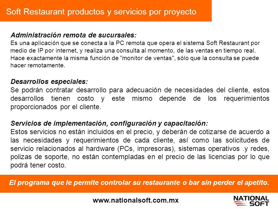 Soft Restaurant productos y servicios por proyecto El programa que le permite controlar su restaurante o bar sin perder el apetito. www.nationalsoft.c