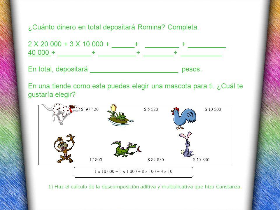 ¿Cuánto dinero en total depositará Romina? Completa. 2 X 20 000 + 3 X 10 000 + ______+ _________ + __________ 40 000 + _________+ __________+ ________