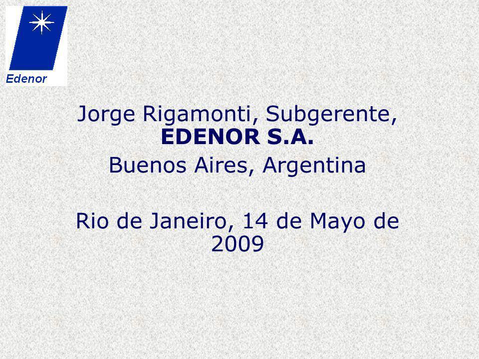 Jorge Rigamonti, Subgerente, EDENOR S.A. Buenos Aires, Argentina Rio de Janeiro, 14 de Mayo de 2009
