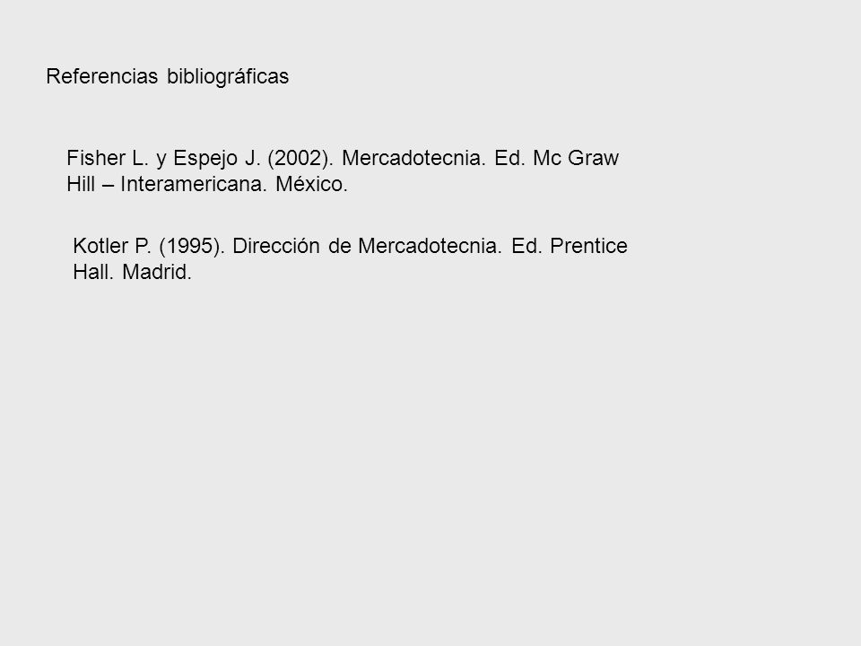 Referencias bibliográficas Fisher L.y Espejo J. (2002).