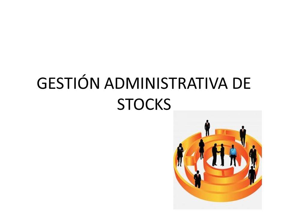GESTIÓN ADMINISTRATIVA DE STOCKS