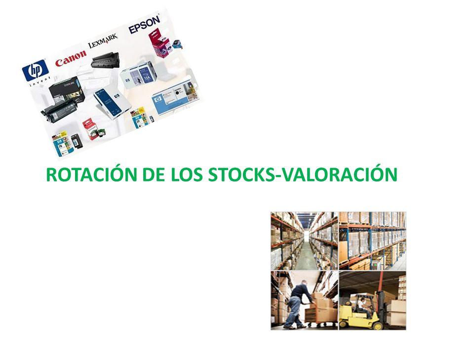ROTACIÓN DE LOS STOCKS-VALORACIÓN