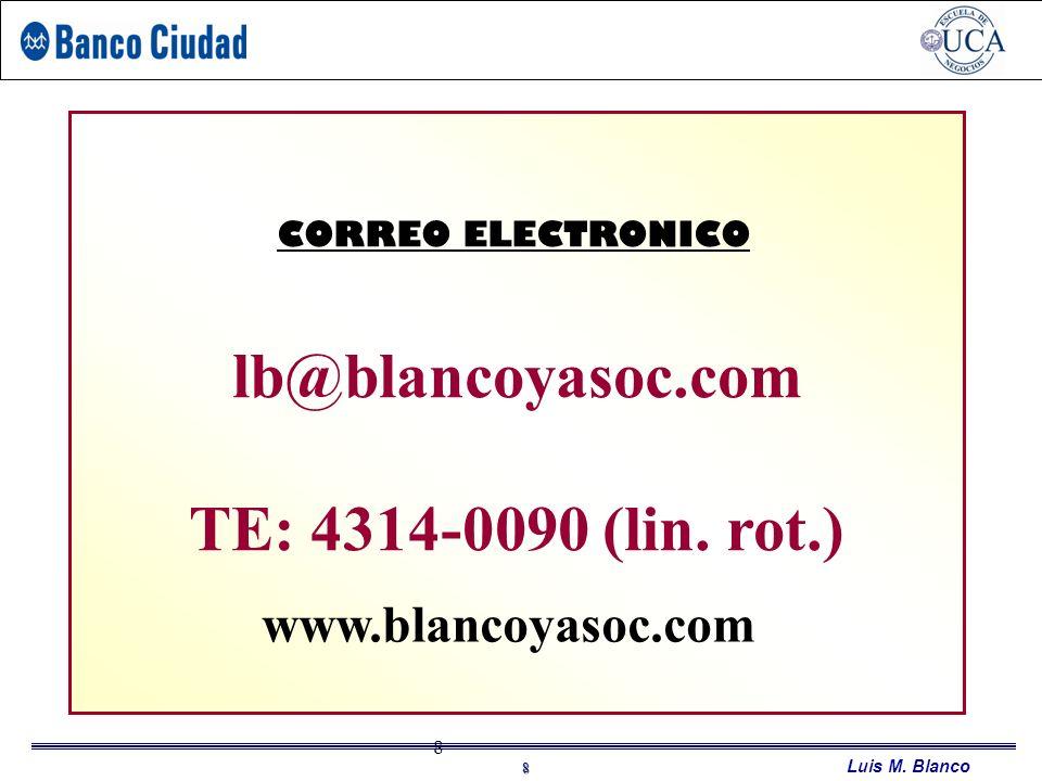 Luis M.Blanco 8 UCA – PDP HERRAMIENTAS COMERCIALES 8 lb@blancoyasoc.com TE: 4314-0090 (lin.