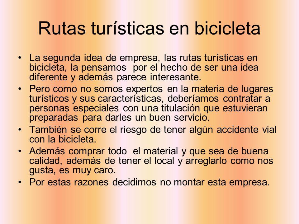 Rutas turísticas en bicicleta La segunda idea de empresa, las rutas turísticas en bicicleta, la pensamos por el hecho de ser una idea diferente y además parece interesante.