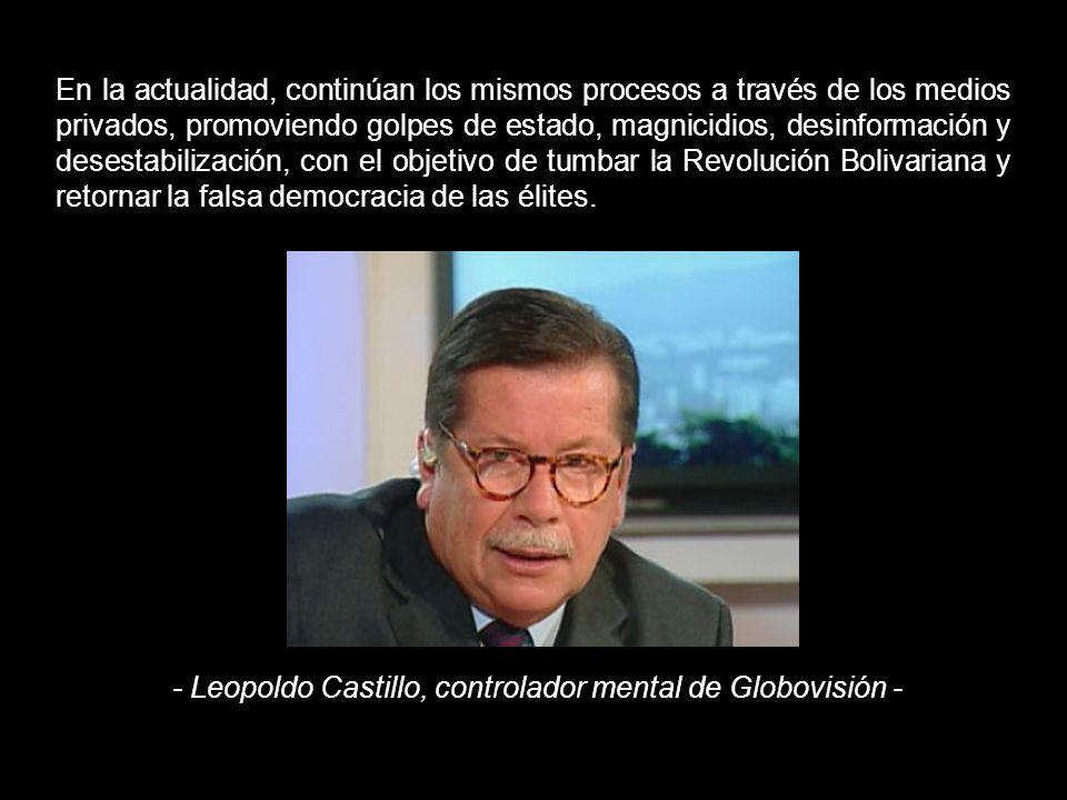 Mientras tanto, los medios de comunicación, controlados por la élite venezolana, acentúan el control mental de la población con el propósito de normalizar la falsa democracia, la expansión del capitalismo y la contención de los movimientos sociales: Ojalá que todos los trabajadores fueran capitalistas.