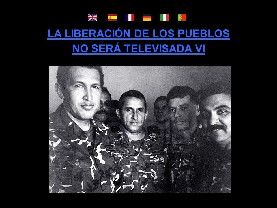 LA LIBERACIÓN DE LOS PUEBLOS NO SERÁ TELEVISADA VI
