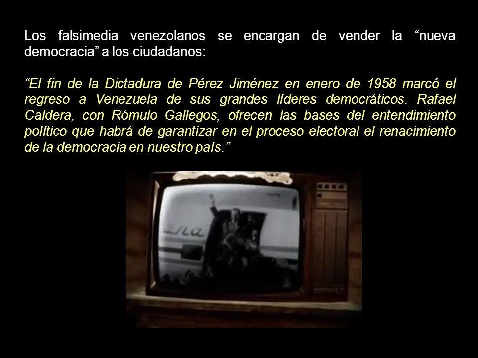 Los falsimedia venezolanos se encargan de vender la nueva democracia a los ciudadanos: El fin de la Dictadura de Pérez Jiménez en enero de 1958 marcó el regreso a Venezuela de sus grandes líderes democráticos.