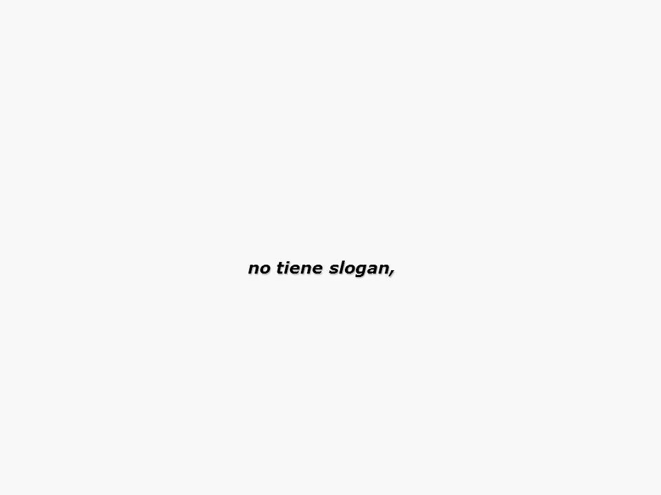 no tiene slogan, no tiene slogan,