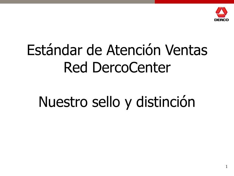 1 Estándar de Atención Ventas Red DercoCenter Nuestro sello y distinción