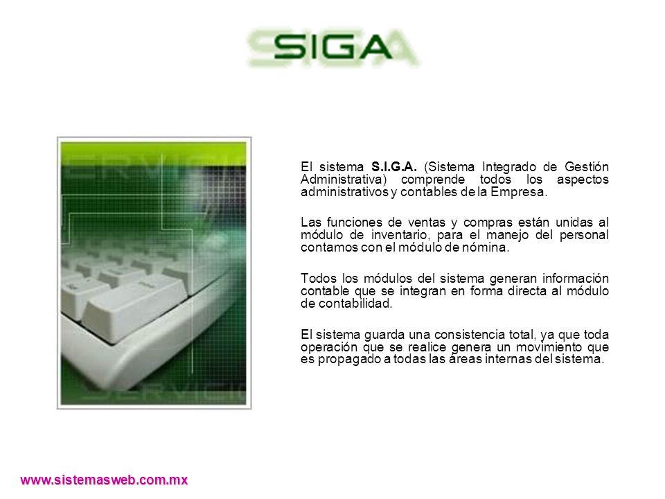 El sistema S.I.G.A. (Sistema Integrado de Gestión Administrativa) comprende todos los aspectos administrativos y contables de la Empresa. Las funcione