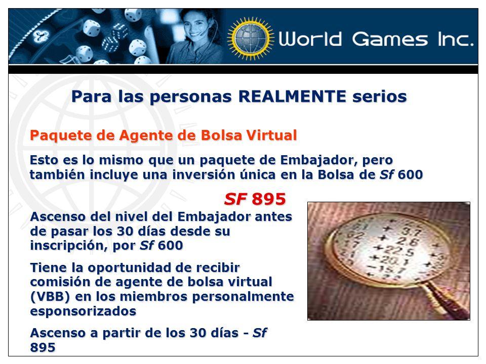 Para las personas REALMENTE serios Paquete de Agente de Bolsa Virtual Esto es lo mismo que un paquete de Embajador, pero también incluye una inversión