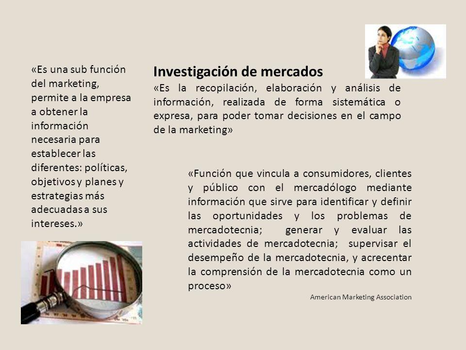 INVESTIGACIÓN DE MERCADO (MARKET-RESEARCH): con la investigación de mercado tenemos un punto de vista sistematizado y objetivo que permite a la gerencia tomar las mejores decisiones en base al desarrollo y la provisión de información de mercado.
