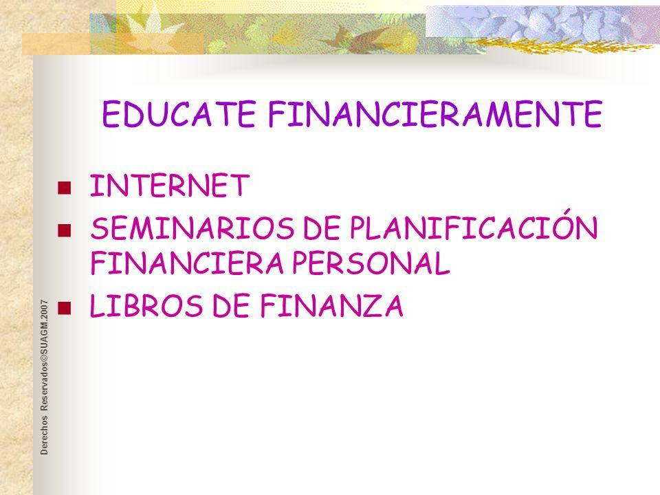 Derechos Reservados©SUAGM.2007 Pasos Para El Éxito Financiero Introducción Manejo de Efectivo Planificación Contributiva Manejo de Riesgo Inversiones Planificación de Retiro Herencia