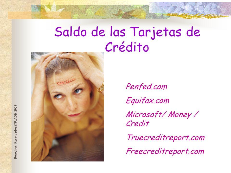 Derechos Reservados©SUAGM.2007 El Costo del Crédito Balance$2,000 Interés 18% Pago Mínimo2% or $10 Costo del interés$4,931 Periodo de pagoSobre 30 años