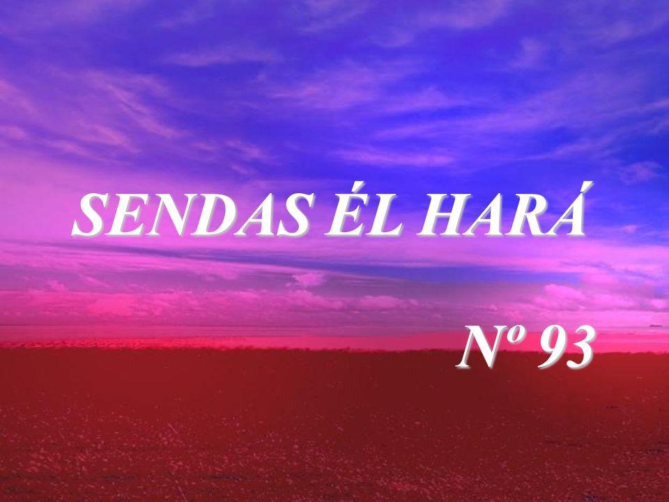 SENDAS ÉL HARÁ Nº 93