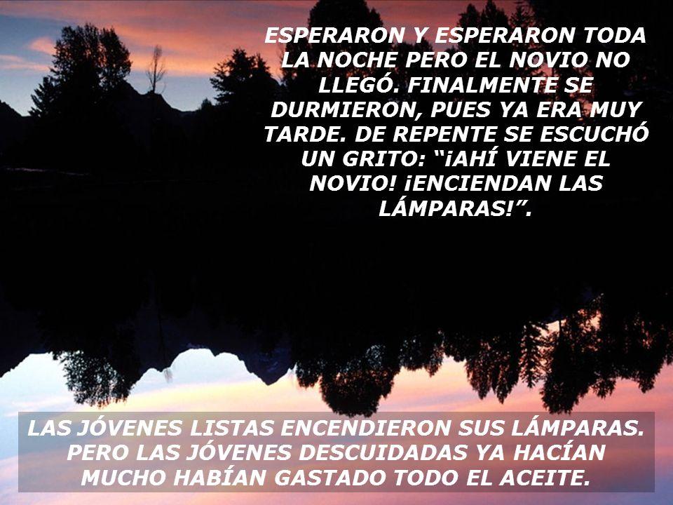 ESPERARON Y ESPERARON TODA LA NOCHE PERO EL NOVIO NO LLEGÓ.