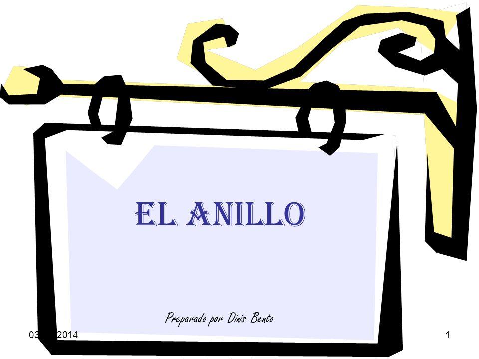 03-04-20141 EL ANILLO Preparado por Dinis Bento