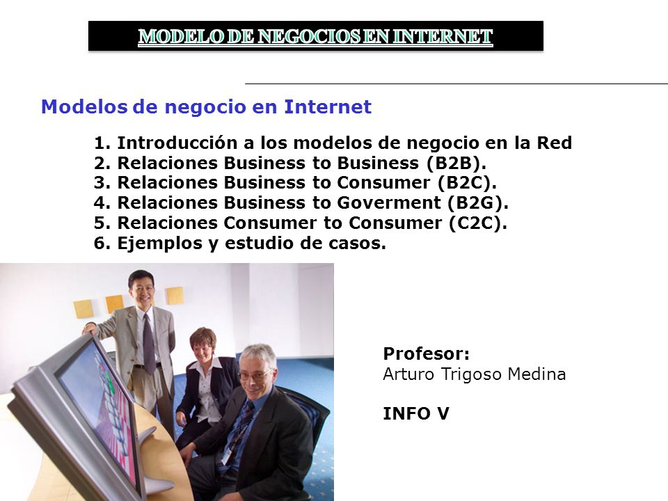 Modelos de negocio en Internet 1.Introducción a los modelos de negocio en la Red 2.