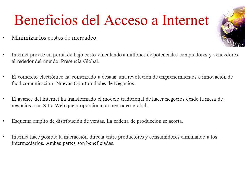 Beneficios del Acceso a Internet Minimizar los costos de mercadeo.