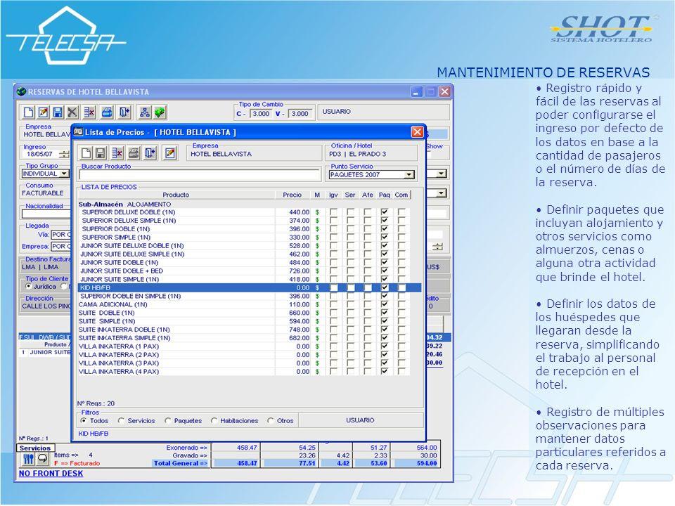 MANTENIMIENTO DE RESERVAS Registro rápido y fácil de las reservas al poder configurarse el ingreso por defecto de los datos en base a la cantidad de pasajeros o el número de días de la reserva.