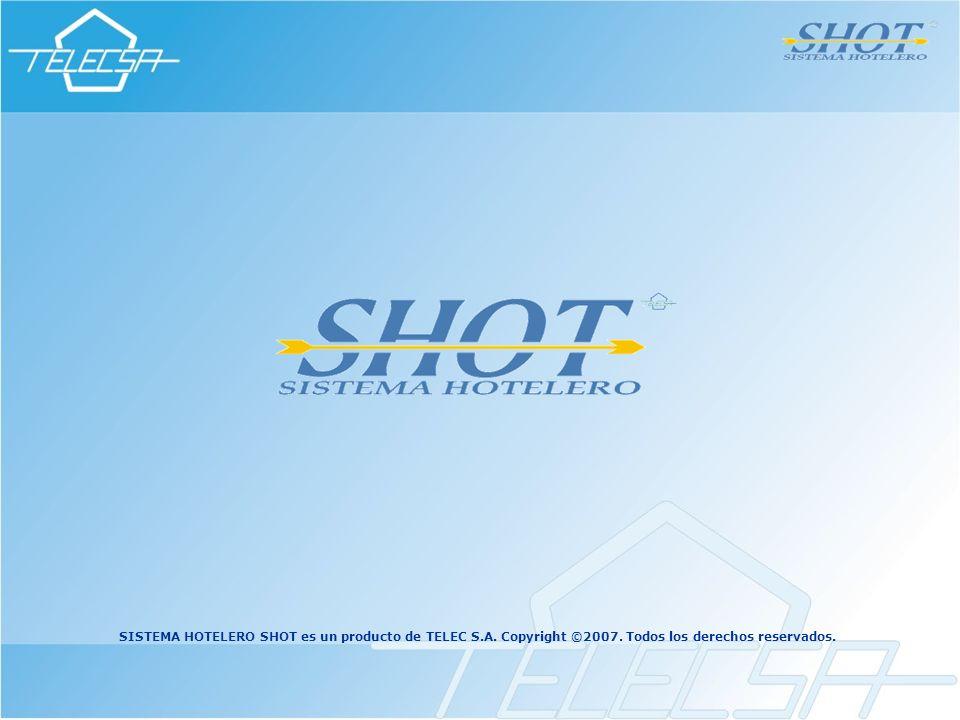 SISTEMA HOTELERO SHOT es un producto de TELEC S.A. Copyright ©2007. Todos los derechos reservados.