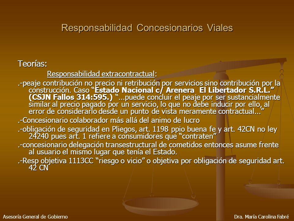 Responsabilidad Concesionarios Viales Teorías: Responsabilidad extracontractual:.-peaje contribución no precio ni retribución por servicios sino contribución por la construcción.