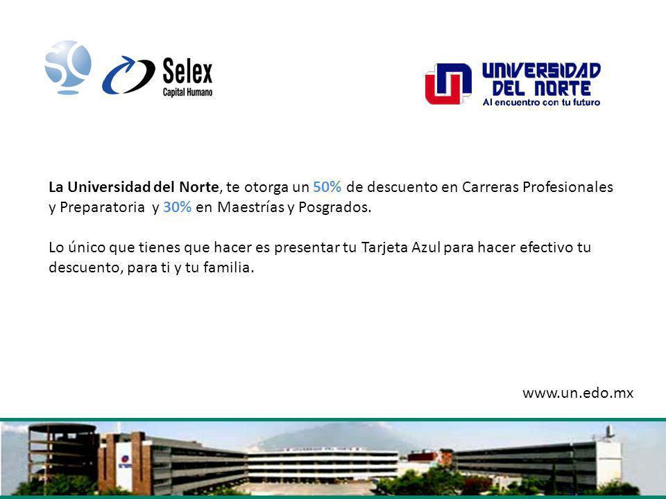 La Universidad del Norte, te otorga un 50% de descuento en Carreras Profesionales y Preparatoria y 30% en Maestrías y Posgrados. Lo único que tienes q