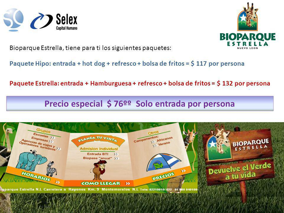 Bioparque Estrella, tiene para ti los siguientes paquetes: Paquete Hipo: entrada + hot dog + refresco + bolsa de fritos = $ 117 por persona Paquete Es