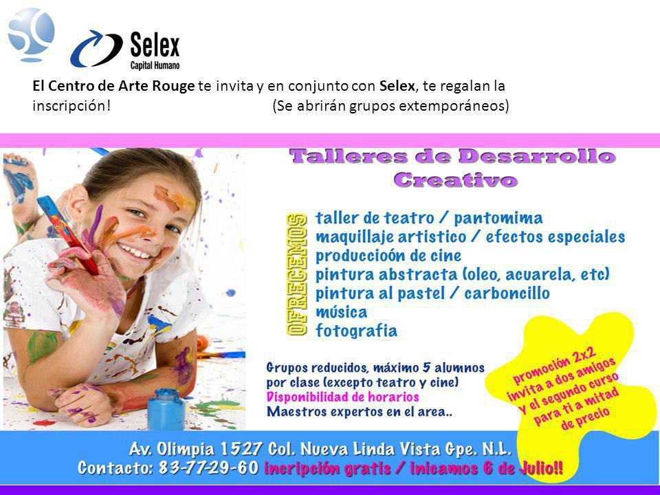 El Centro de Arte Rouge te invita y en conjunto con Selex, te regalan la inscripción! (Se abrirán grupos extemporáneos)
