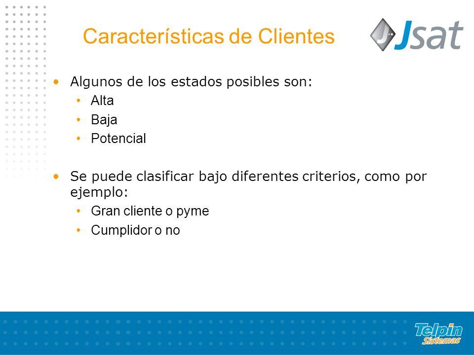 Características de Clientes Algunos de los estados posibles son: Alta Baja Potencial Se puede clasificar bajo diferentes criterios, como por ejemplo: Gran cliente o pyme Cumplidor o no