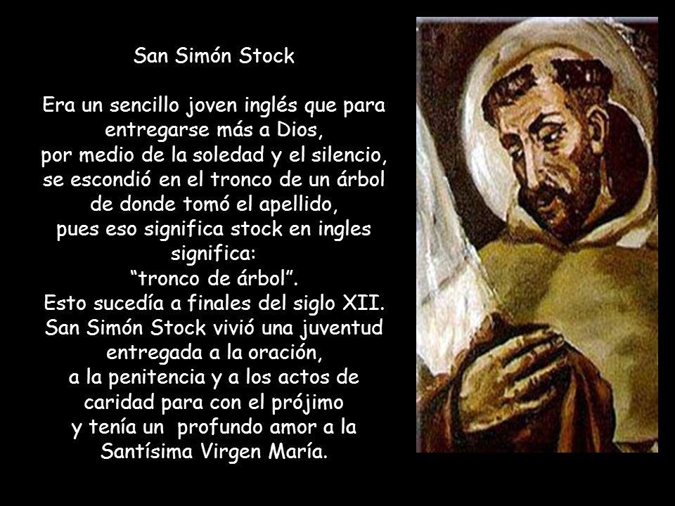 San Simón Stock Era un sencillo joven inglés que para entregarse más a Dios, por medio de la soledad y el silencio, se escondió en el tronco de un árbol de donde tomó el apellido, pues eso significa stock en ingles significa: tronco de árbol.
