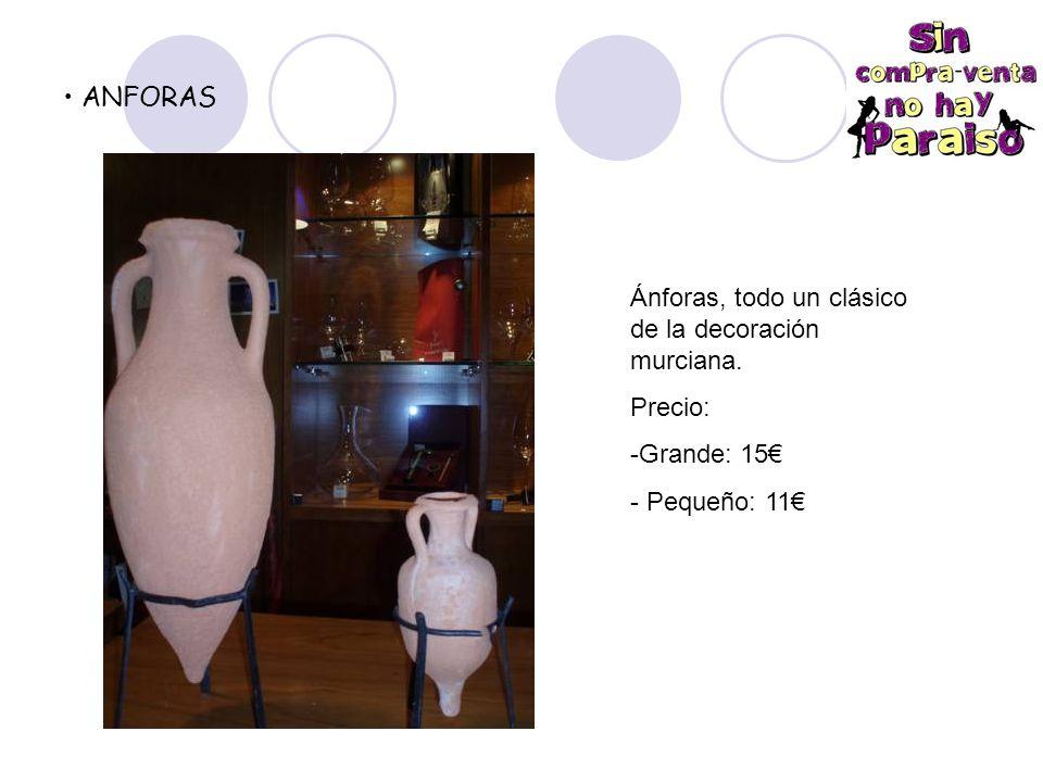 ANFORAS Ánforas, todo un clásico de la decoración murciana. Precio: -Grande: 15 - Pequeño: 11