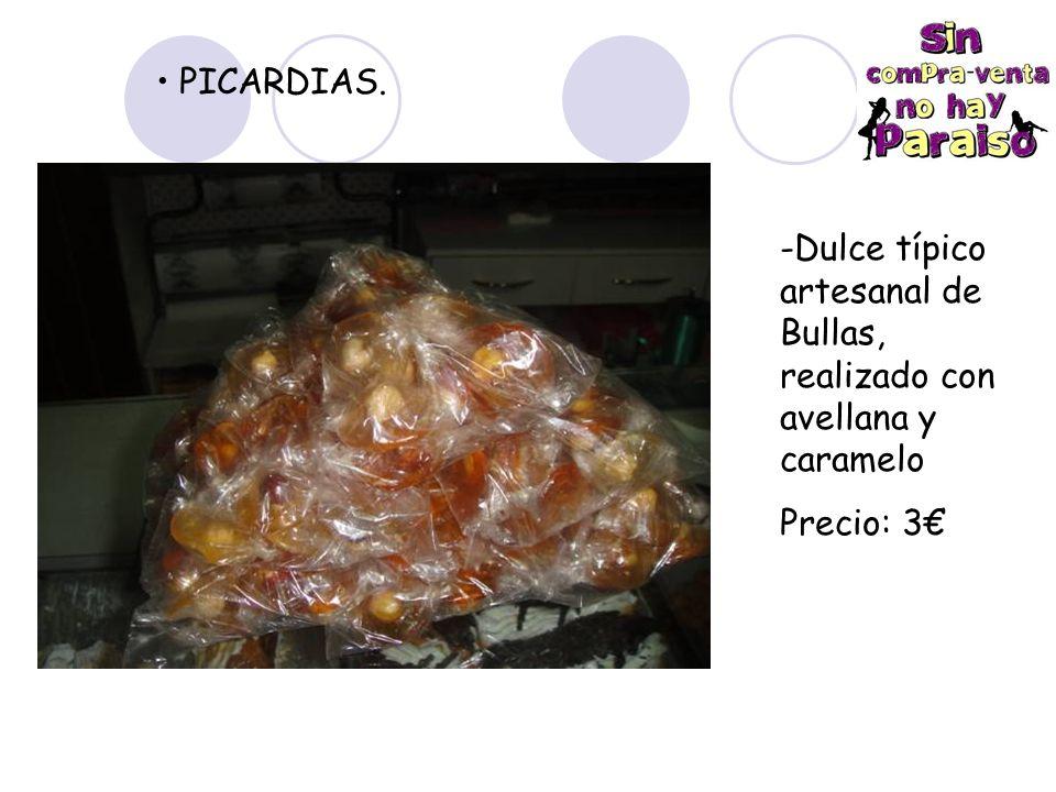 PICARDIAS. -Dulce típico artesanal de Bullas, realizado con avellana y caramelo Precio: 3