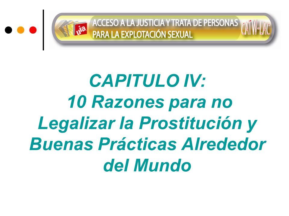 CAPITULO IV: 10 Razones para no Legalizar la Prostitución y Buenas Prácticas Alrededor del Mundo