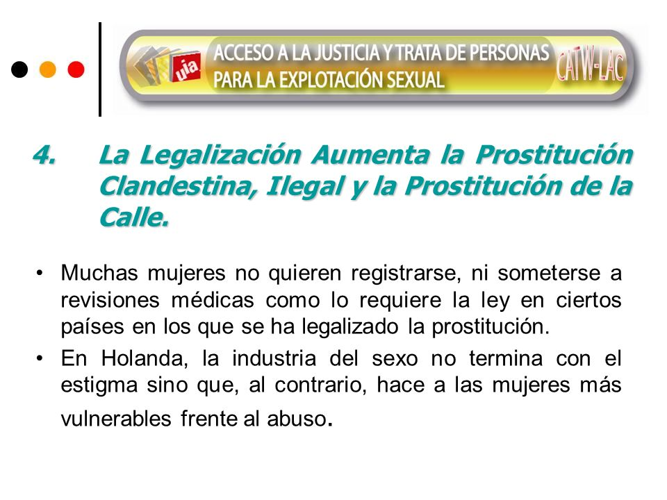 Muchas mujeres no quieren registrarse, ni someterse a revisiones médicas como lo requiere la ley en ciertos países en los que se ha legalizado la prostitución.