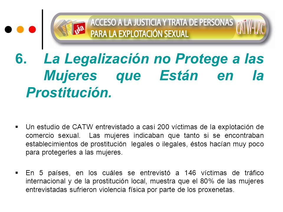 6. La Legalización no Protege a las Mujeres que Están en la Prostitución. Un estudio de CATW entrevistado a casi 200 víctimas de la explotación de com