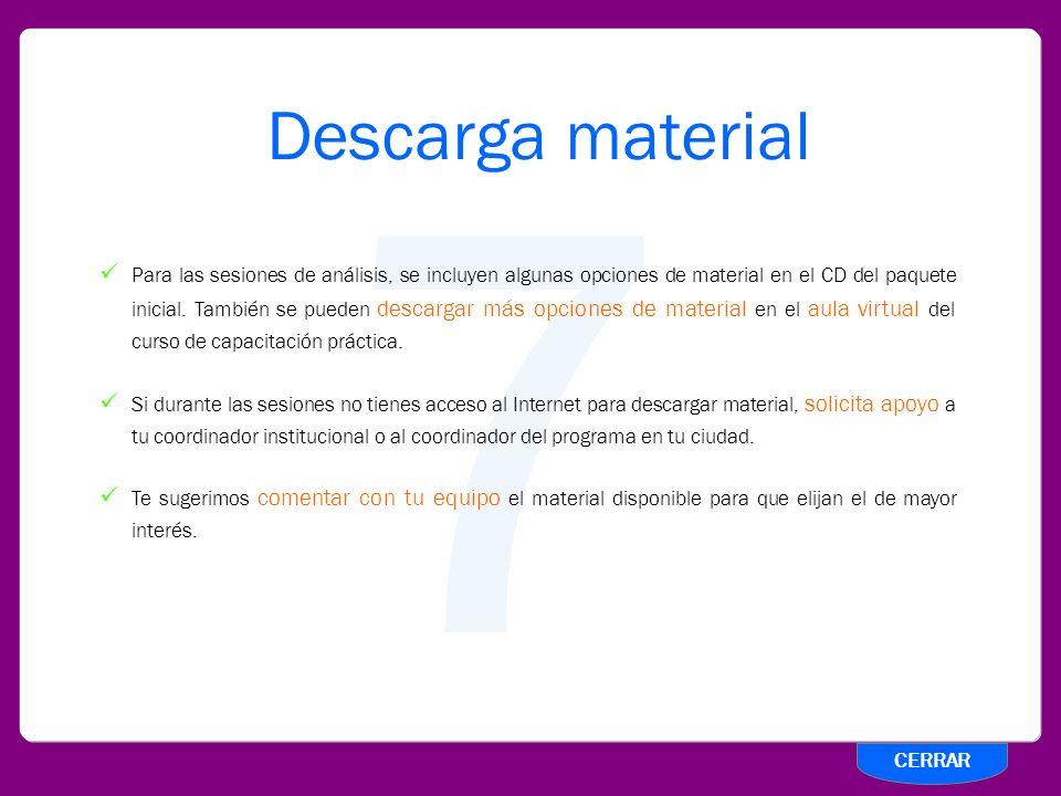 7 Descarga material Para las sesiones de análisis, se incluyen algunas opciones de material en el CD del paquete inicial. También se pueden descargar