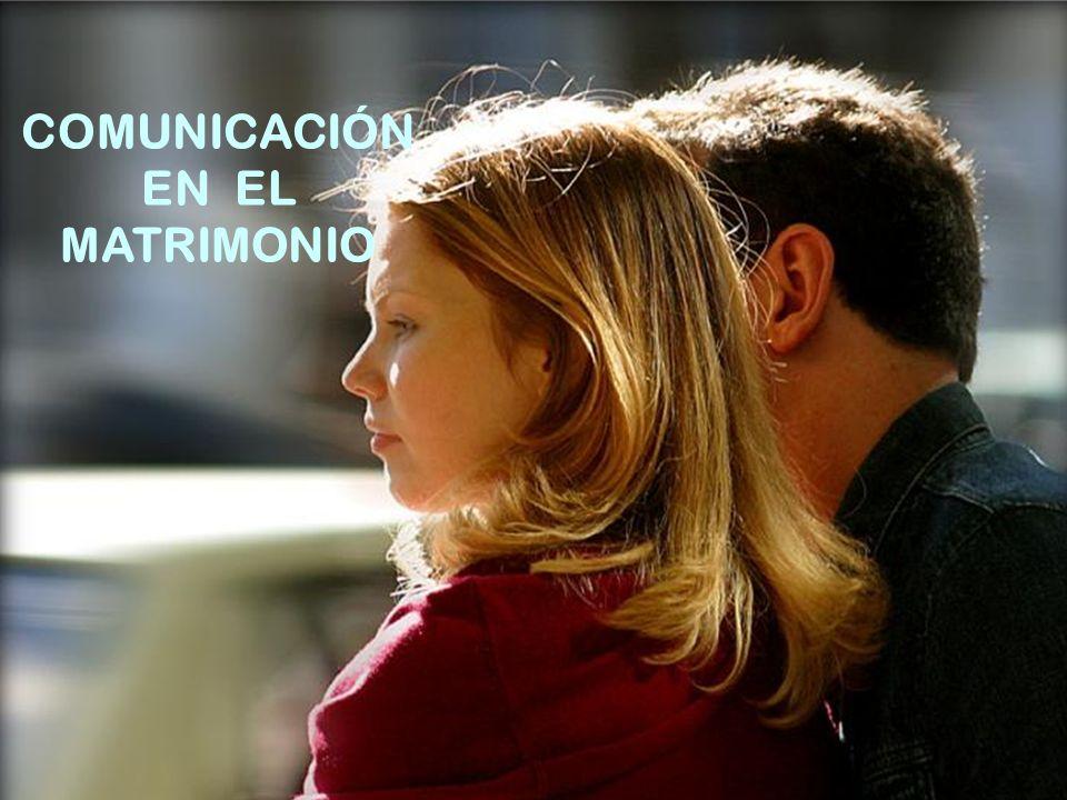 COMUNICACIÓN EN EL MATRIMONIO Tener claro que...Tener claro que...