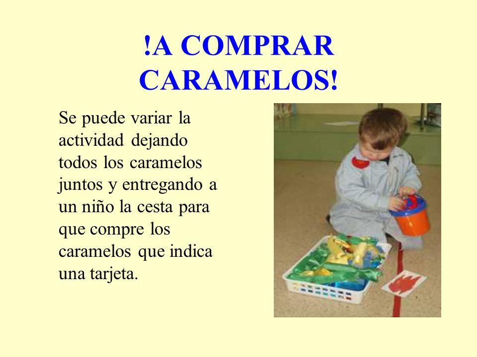 !A COMPRAR CARAMELOS! Se puede variar la actividad dejando todos los caramelos juntos y entregando a un niño la cesta para que compre los caramelos qu