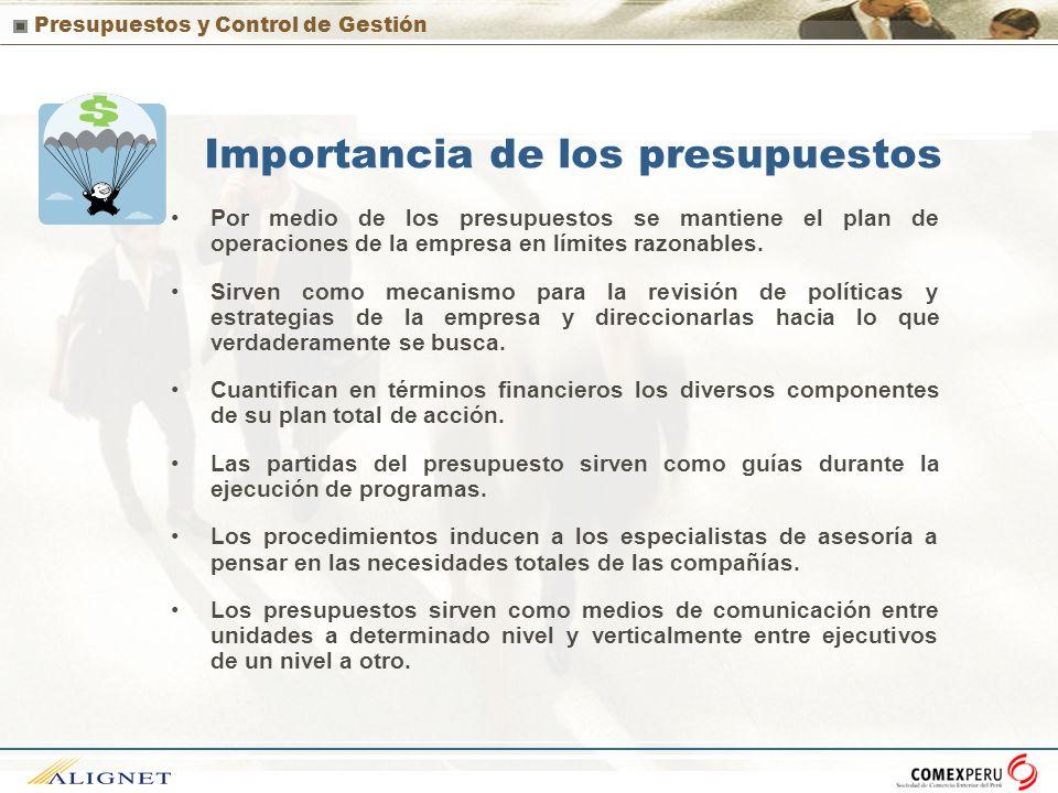 Presupuestos y Control de Gestión Por medio de los presupuestos se mantiene el plan de operaciones de la empresa en límites razonables. Sirven como me