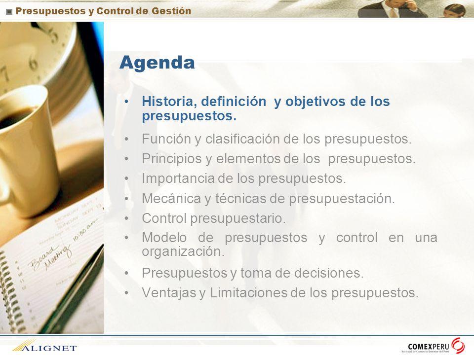 Agenda Historia, definición y objetivos de los presupuestos. Función y clasificación de los presupuestos. Principios y elementos de los presupuestos.