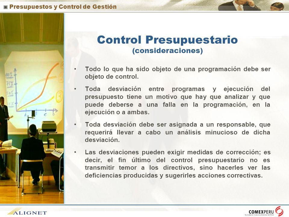 Presupuestos y Control de Gestión Control Presupuestario (consideraciones) Todo lo que ha sido objeto de una programación debe ser objeto de control.