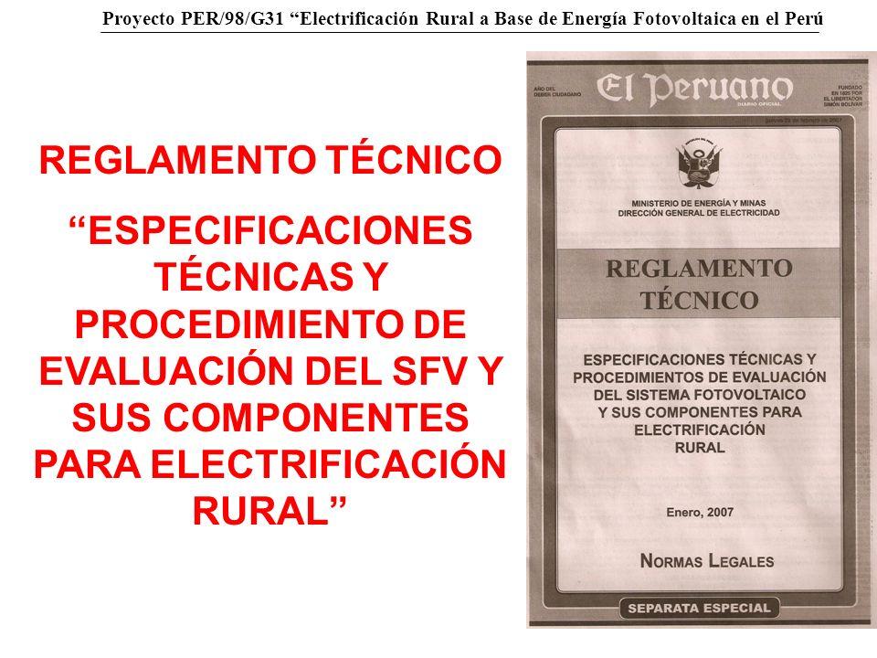 Proyecto PER/98/G31 Electrificación Rural a Base de Energía Fotovoltaica en el Perú EALUACIÓN DE SFV Y COMPONENTES Objetivo: Verificación de cumplimiento de especificaciones técnicas