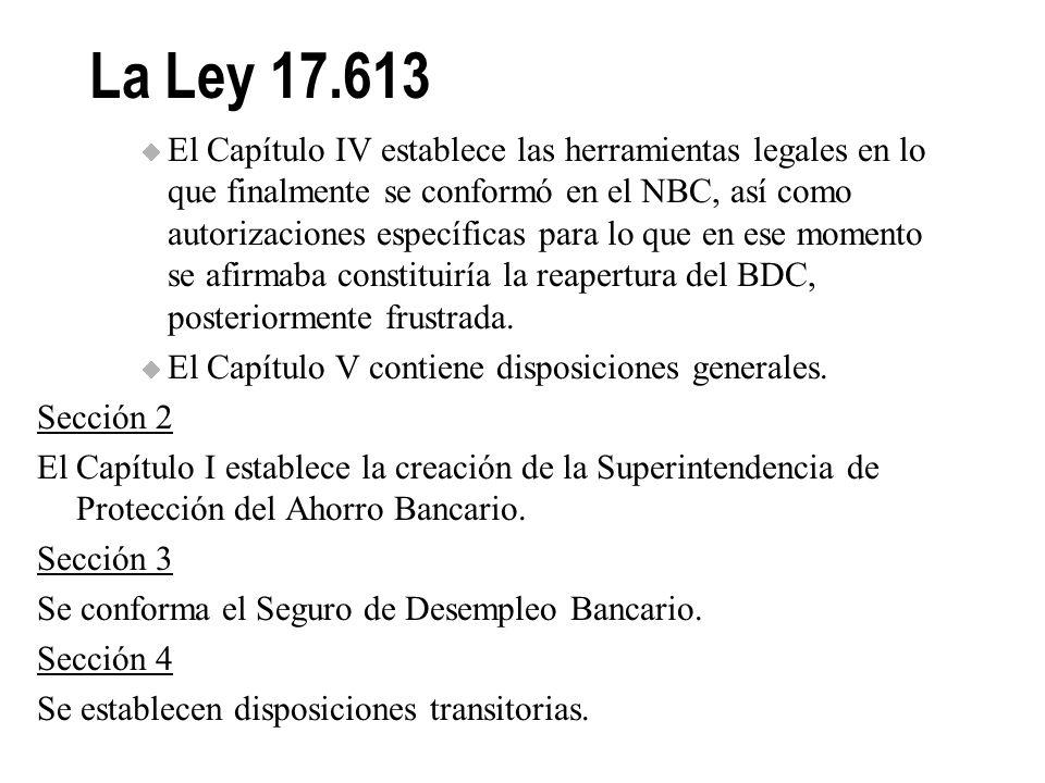 La Ley 17.613 A partir de lo planteado en la Comisión Consultiva, el MEF envía al Parlamento Nacional esta Ley. AEBU señaló su preocupación por el tie
