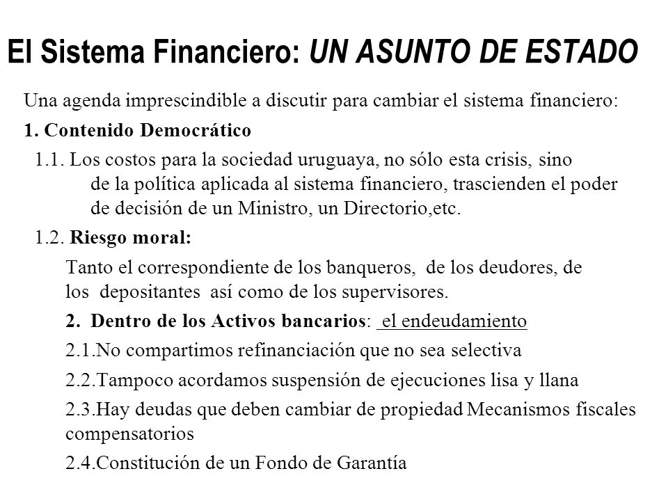 La realidad actual n Este diagnóstico es también de aplicación a la situación vivida por el Banco Hipotecario ( se le suma los notorios problemas de d