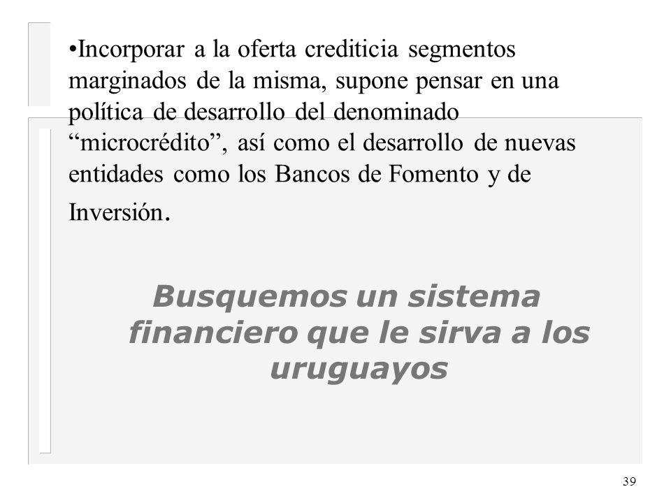 Otros aspectos generales a considerar A modo de ejemplo citamos algunos: n Somos partidarios de capitalizar a los Bancos Oficiales, como cambiar sus m