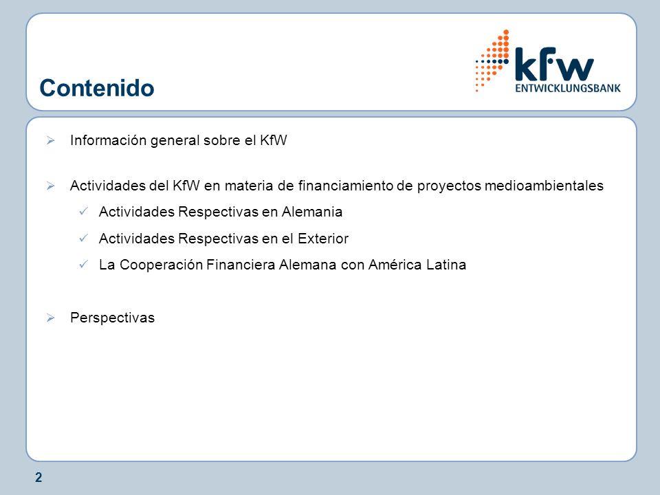 3 El KfW Bankengruppe en breve Banco de fomento de la República Federal de Alemania.