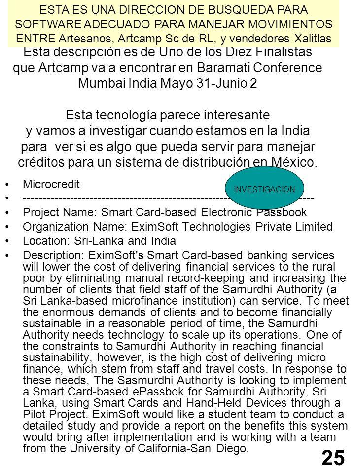 Esta descripción es de Uno de los Diez Finalistas que Artcamp va a encontrar en Baramati Conference Mumbai India Mayo 31-Junio 2 Esta tecnología parec