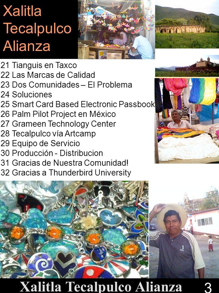21 Tianguis en Taxco 22 Las Marcas de Calidad 23 Dos Comunidades – El Problema 24 Soluciones 25 Smart Card Based Electronic Passbook 26 Palm Pilot Pro